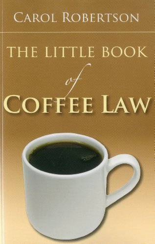 The Little Book of Coffee Law (ABA Little Books Series) by Carol Robertson (2011-07-16)