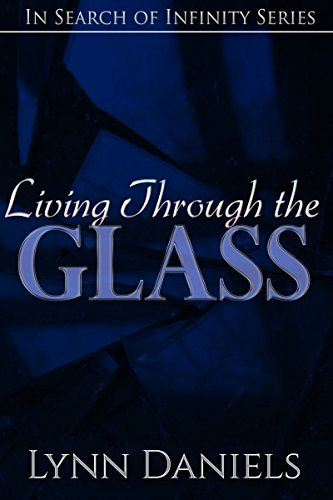 Living Through the Glass (In Search of Infinity Book 1)