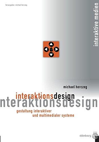 Interaktionsdesign: Gestaltung interaktiver und multimedialer Systeme