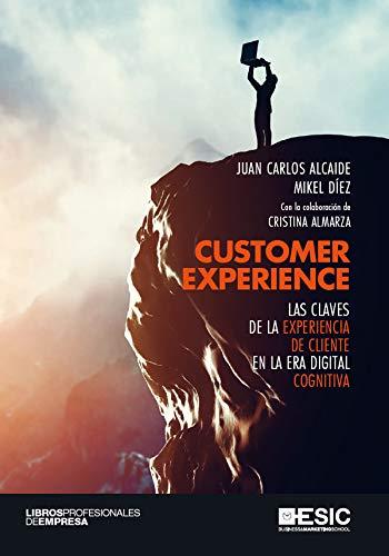 Customer Experience eBook: Juan Alcaide Casado, Mikel Carlos Díez ...