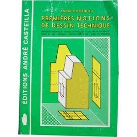 Premières notions de dessin technique : à l'usage des élèves des 4e et 3e