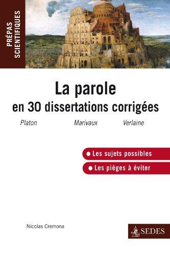 La parole en 30 dissertations corrigées: Prépas scientifiques 2012-2013 par Nicolas Cremona