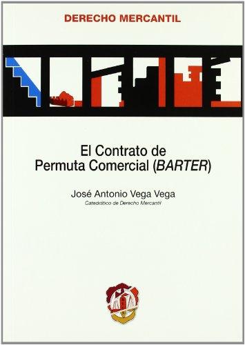 El contrato de permuta comercial: (BARTER) (Derecho mercantil)