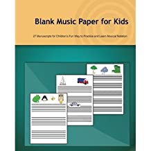 [(Blank Music Paper for Kids: 27 Manuscripts for Children's Fun Way to Practice and Learn Musical Notation)] [Author: Tatiana Bandurina] published on (April, 2013)