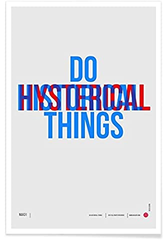 "JUNIQE® Affiche 60x90cm Citations et slogans - Design ""Do Historical Things Poster"" (Format : Portrait) - Poster, Tirages d'art & Tableaux par des artistes indépendants créé par Naxart"