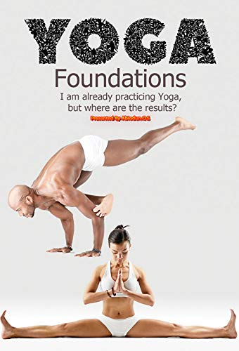 YOGA Foundations: I am already practicing Yoga, but where ...