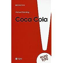 Coca Cola. Gusto unico e amare verità. I costi della leadership