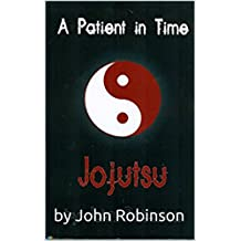 A Patient in Time: Jojutsu