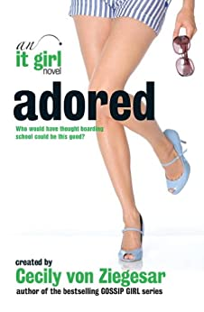 Adored: An It Girl Novel (The It Girl Series)