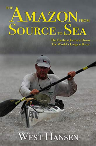 The Amazon from Source to Sea: The Farthest Journey Down the World's Longest River (English Edition)