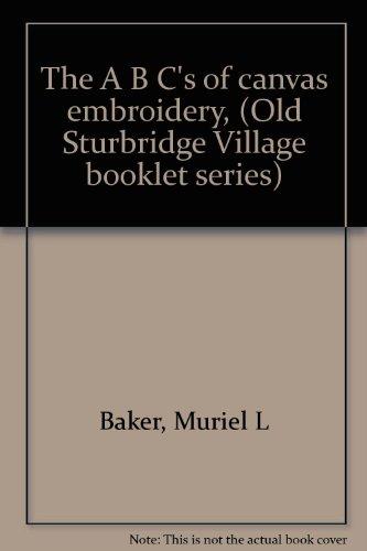 Sturbridge-serie (The A B C's of canvas embroidery, (Old Sturbridge Village booklet series))
