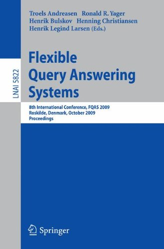 Flexible Query Answering Systems: 8th International Conference, FQAS 2009, Roskilde, Denmark, October 26-28, 2009, Proceedings (Lecture Notes in Computer Science, Band 5822) Internet Answering Systeme