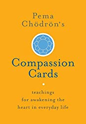 Pema Chodron's Compassion Cards: Teachings for Awakening the Heart in Everyday Life