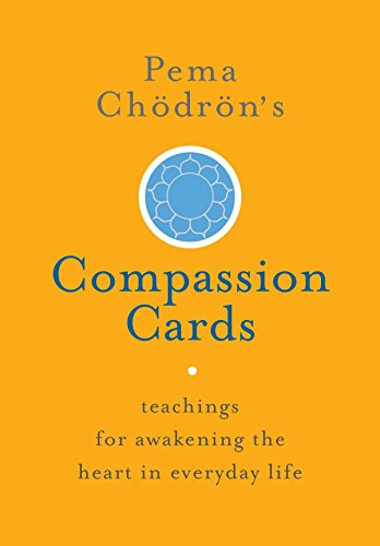 Pema Chdrn's Compassion Cards: Teachings for Awakening the Heart in Everyday Life por Pema Chodron
