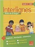 Interlignes CM1 : Etude de la langue de Catherine Castera,Pascale Braillet-Pasquereau ,Isabelle Verkindre-Ripard ( 1 mars 2009 )