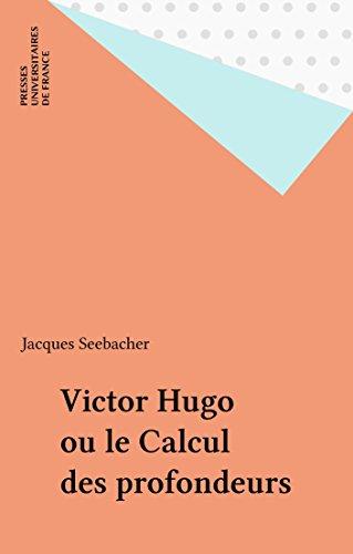 Téléchargement Victor Hugo ou le Calcul des profondeurs pdf