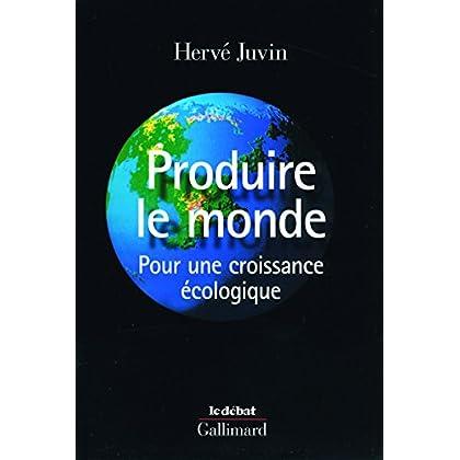 Produire le monde: Pour une croissance écologique