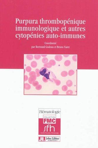 Purpura thrombopénique immunologique et autres cytopénies auto-immunes par Bertrand Godeau