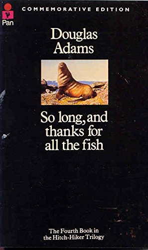 So Long, and Thanks for All the Fish par Douglas Adams