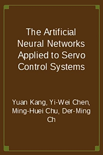 The Artificial Neural Networks Applied to Servo Control Systems (English Edition)
