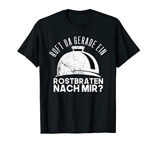 Rostbraten Essen Tshirt für Feinschmecker & Gourmets