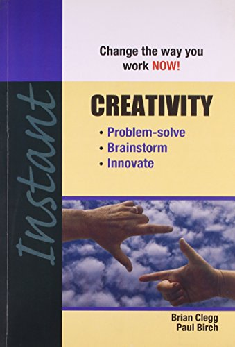 Instant: Creativity [Paperback] [Nov 01, 2012] Brian Clegg and S. Paul Birch