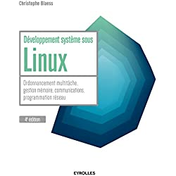 Développement système sous Linux: Ordonnancement multitâche, gestion mémoire, communications, programmation réseau.