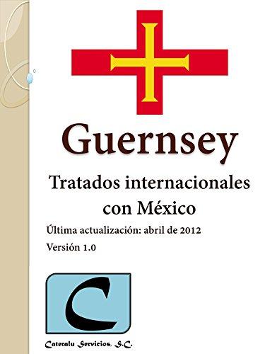 Guernsey - Tratados Internacionales con México