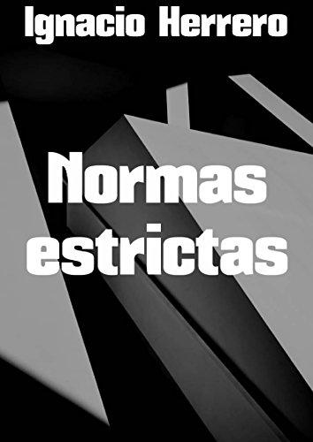 Normas estrictas por Ignacio  Herrero