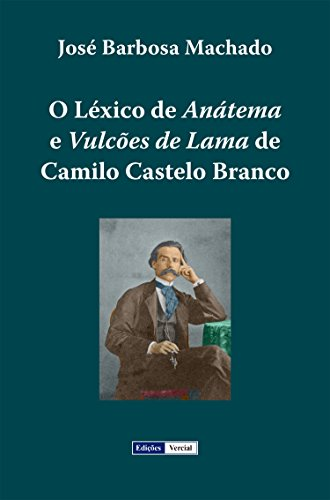 Pagina Descargar Libros O Léxico de Anátema e Vulcões de Lama de Camilo Castelo Branco Archivos PDF
