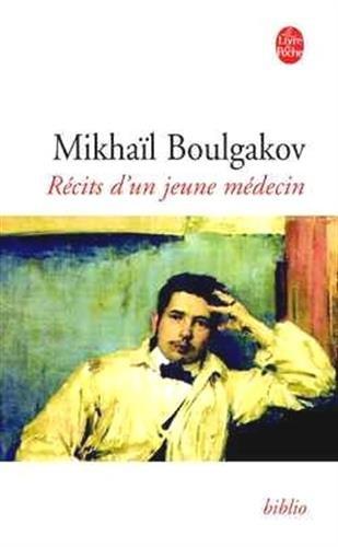 Récits d'un jeune médecin, suivi de Morphine et Les aventures singulières d'un docteur par Mikhaïl Boulgakov