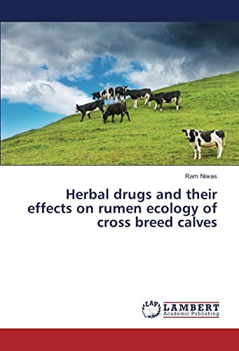 Herbal drugs and their effects on rumen ecology of cross breed calves