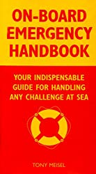 On-Board Emergency Handbook: Your Indispensable Guide for Handling Any Challenge at Sea