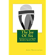 The Joy Of Six: The story of the 2013 Women's World Cup and Australia's landmark victory