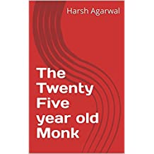 The Twenty Five year old Monk