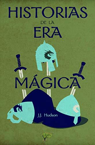 Historias de la era mágica por Jeadiser Serrano Rosas