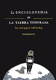 La Enciclopedia De La Tierra Temprana par Isabel Greenberg