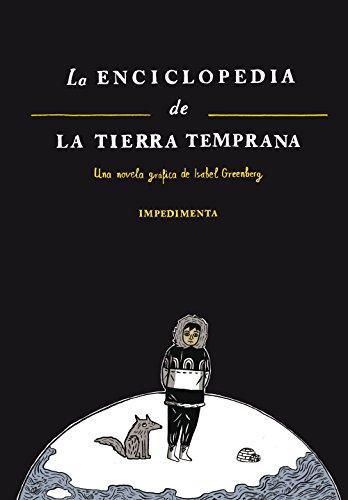 Descargar Libro La Enciclopedia De La Tierra Temprana (El chico amarillo) de Isabel Greenberg