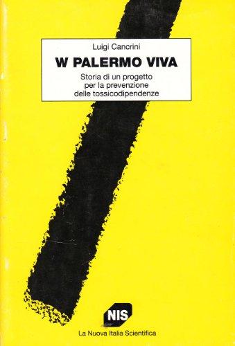 W Palermo viva. Storia di un progetto per la prevenzione delle tossicodipendenze