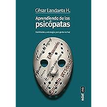 Aprendiendo de los psicópatas (Psicología y autoayuda)
