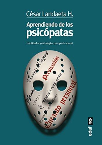 Descargar gratis ebooks pdf en línea Aprendiendo de los psicópatas (Psicología y autoayuda) PDF PDB CHM
