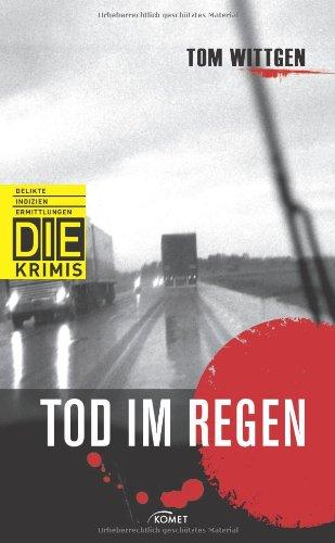 Buchseite und Rezensionen zu 'Tod im Regen (DIE-Krimi - Delikte, Indizien, Ermittlungen)' von Tom Wittgen