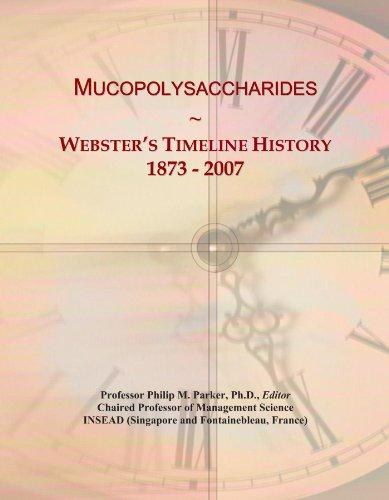Mucopolysaccharides: Webster's Timeline History, 1873-2007