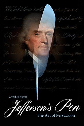 Jefferson's Pen: The Art of Persuasion (English Edition) por Arthur Rizer