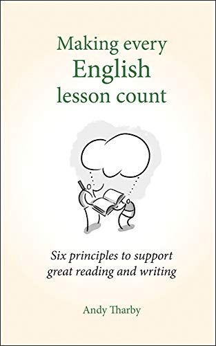 Making Every English Lesson Count: Six principles for supporting reading and writing (Making Every Lesson Count)