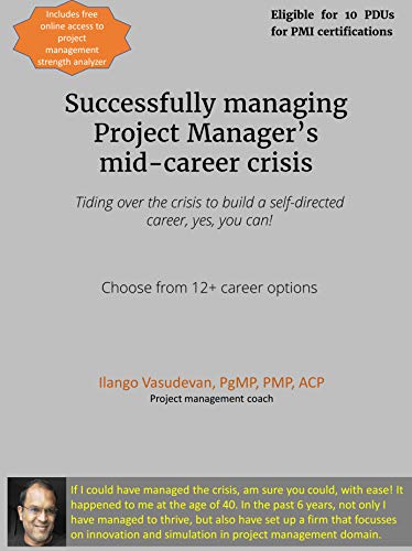 Successfully managing  Project Manager's  mid-career crisis (English Edition)