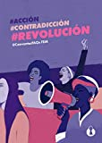 #ACCIÓN, #CONTRADICCIÓN, #REVOLUCIÓN (Hilos de Ariadna)