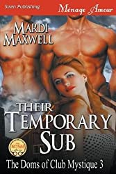 BY Maxwell, Mardi ( Author ) [ THEIR TEMPORARY SUB [THE DOMS OF CLUB MYSTIQUE 3] (SIREN PUBLISHING MENAGE AMOUR) ] Sep-2014 [ Paperback ]