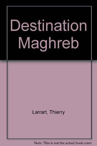 Destination Maghreb