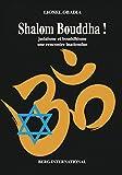 Shalom Bouddha ! : Judaïsme et bouddhisme, une rencontre inattendue